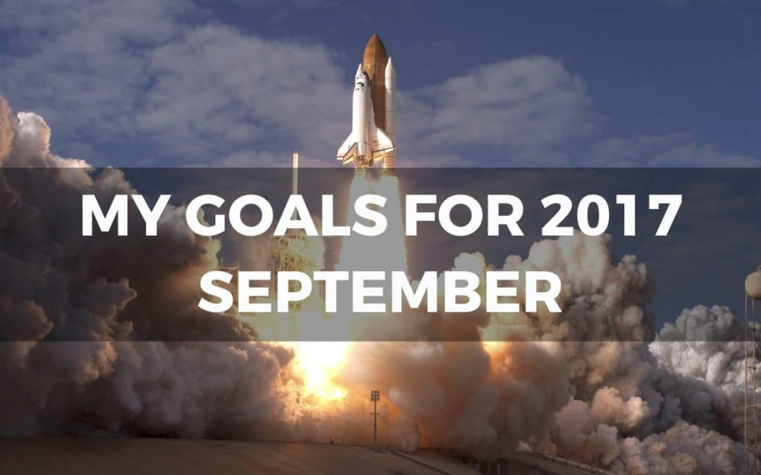 My Goals For 2017 – September