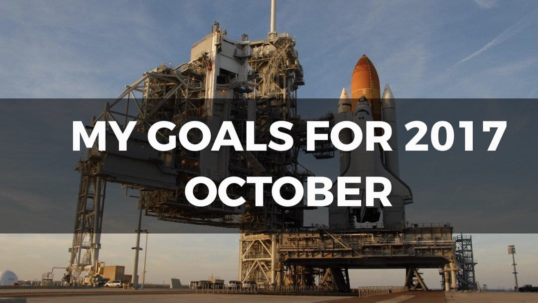 My Goals For 2017 - October 1
