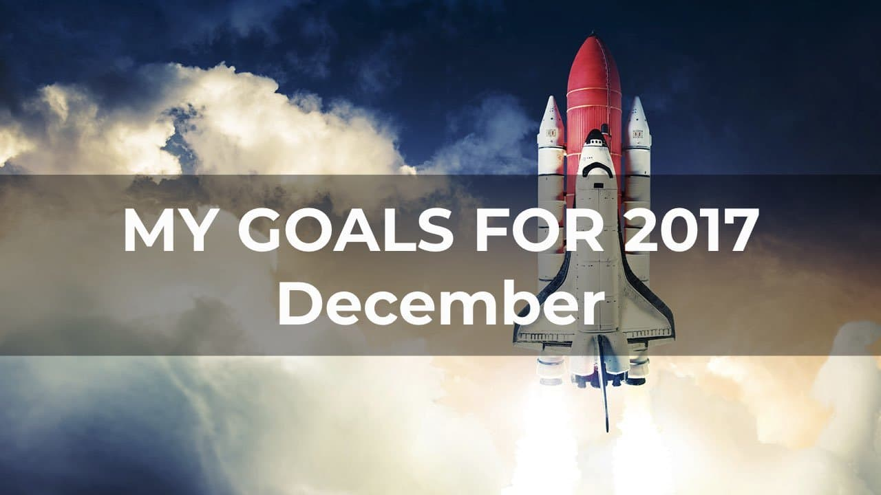 My Goals For 2017 - December 1