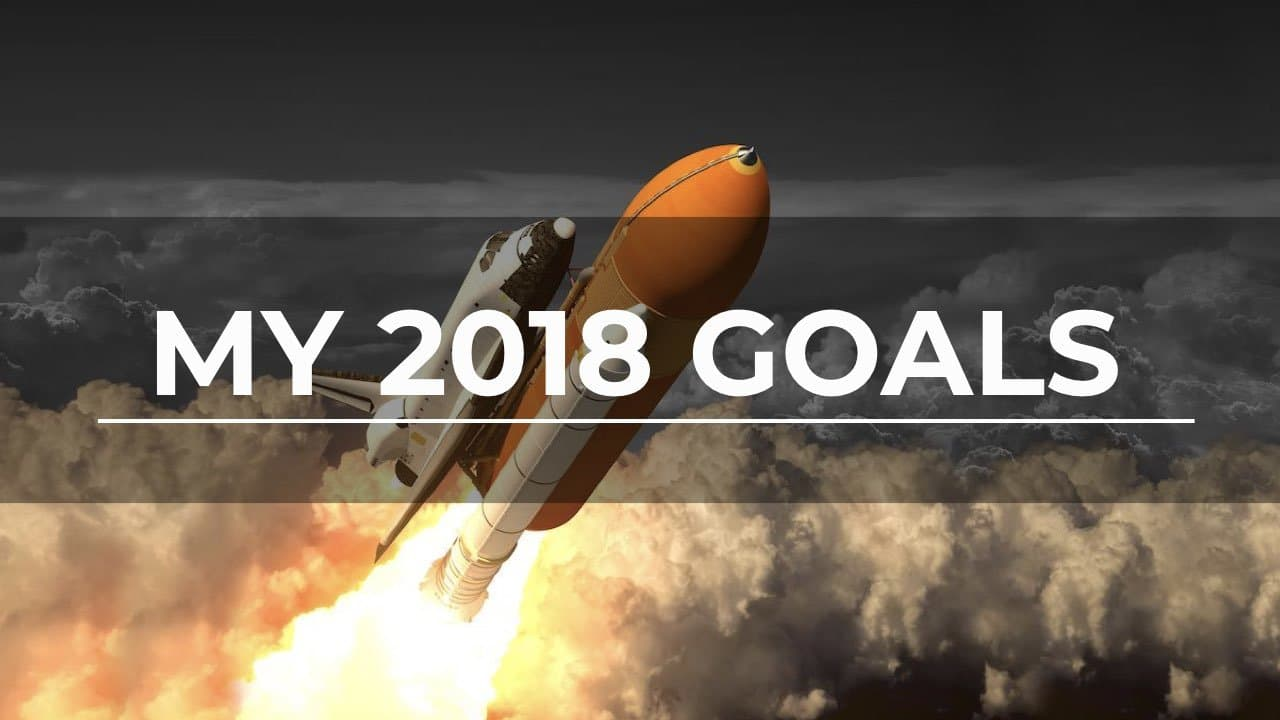 My 2018 Goals Blog Posts 2018.001 1