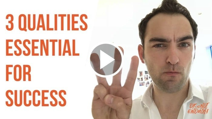 3 Qualities Essential For Success