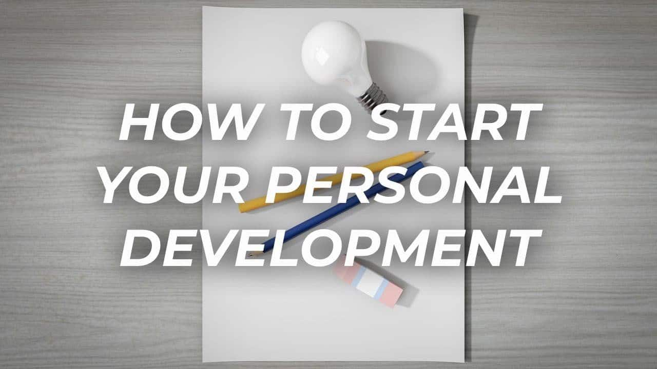 How To Start Your Personal Development?