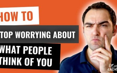How to Stop Worrying About What People Think of You.