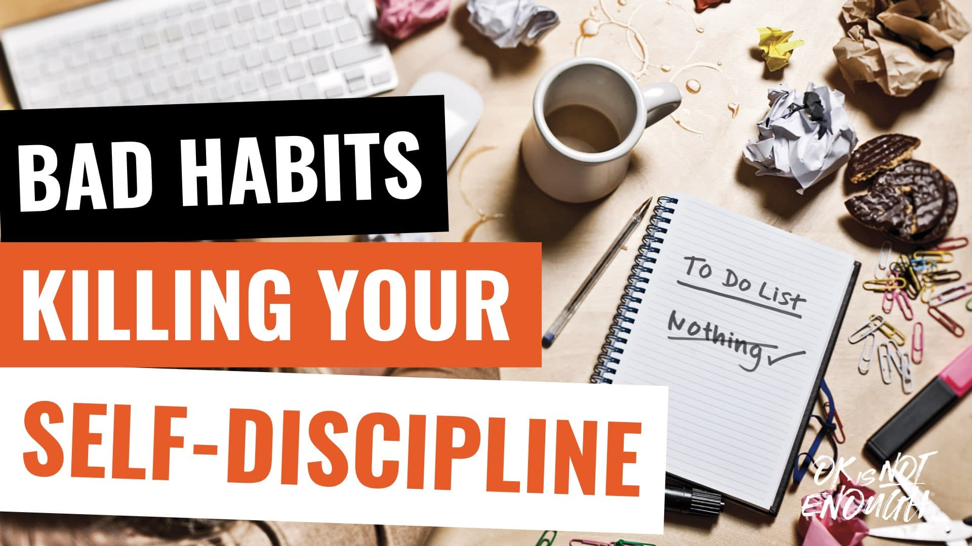 Bad Habits That Are Killing Your Self-Discipline