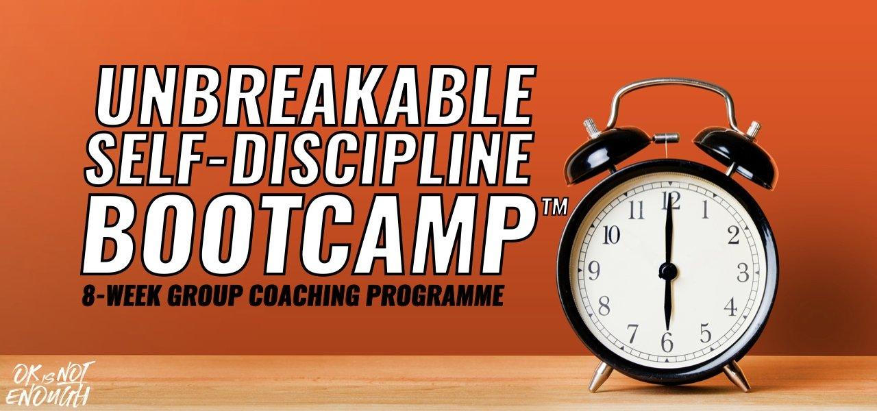 Unbreakable self discipline