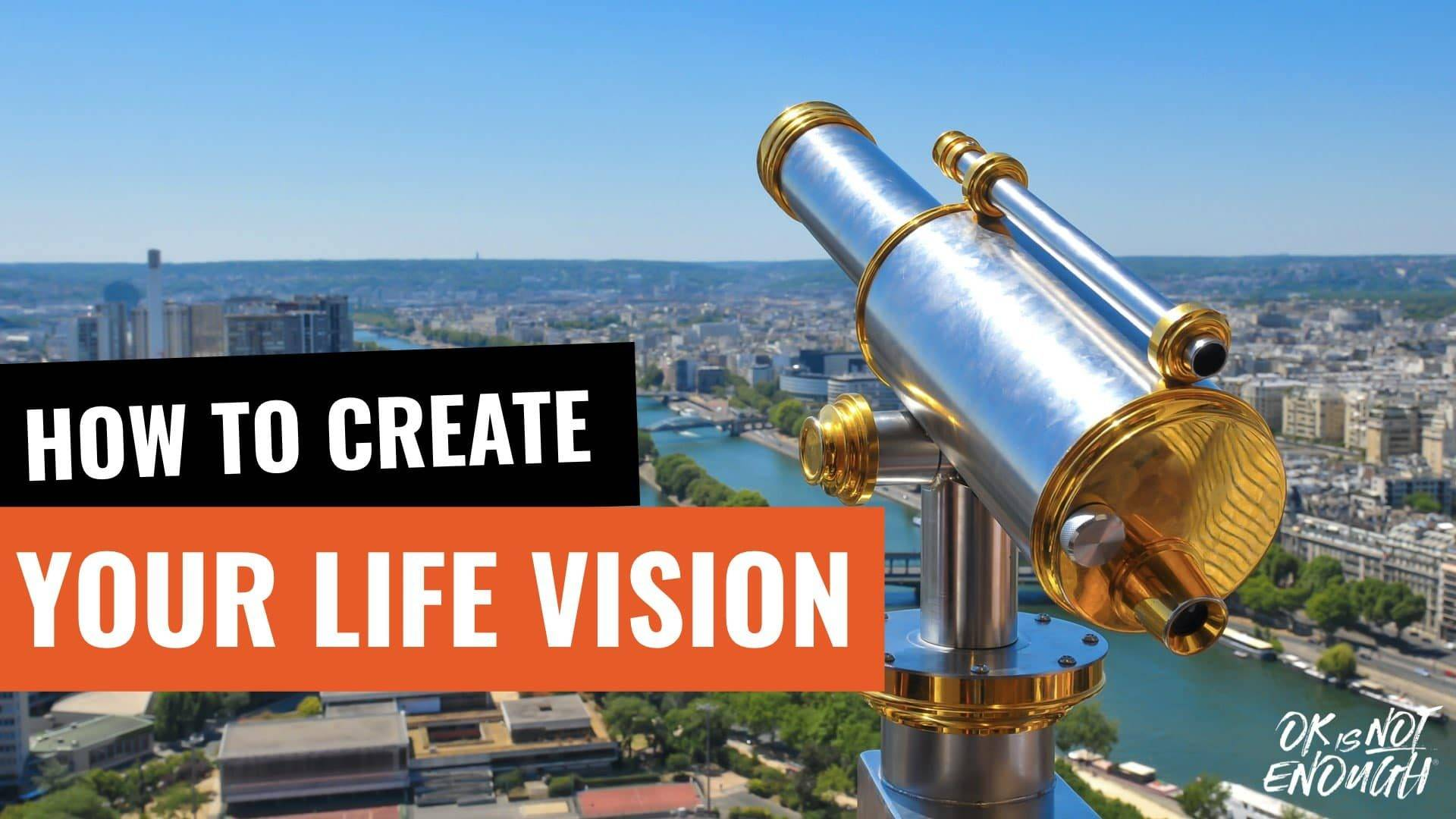 How to Create Your Life Vision