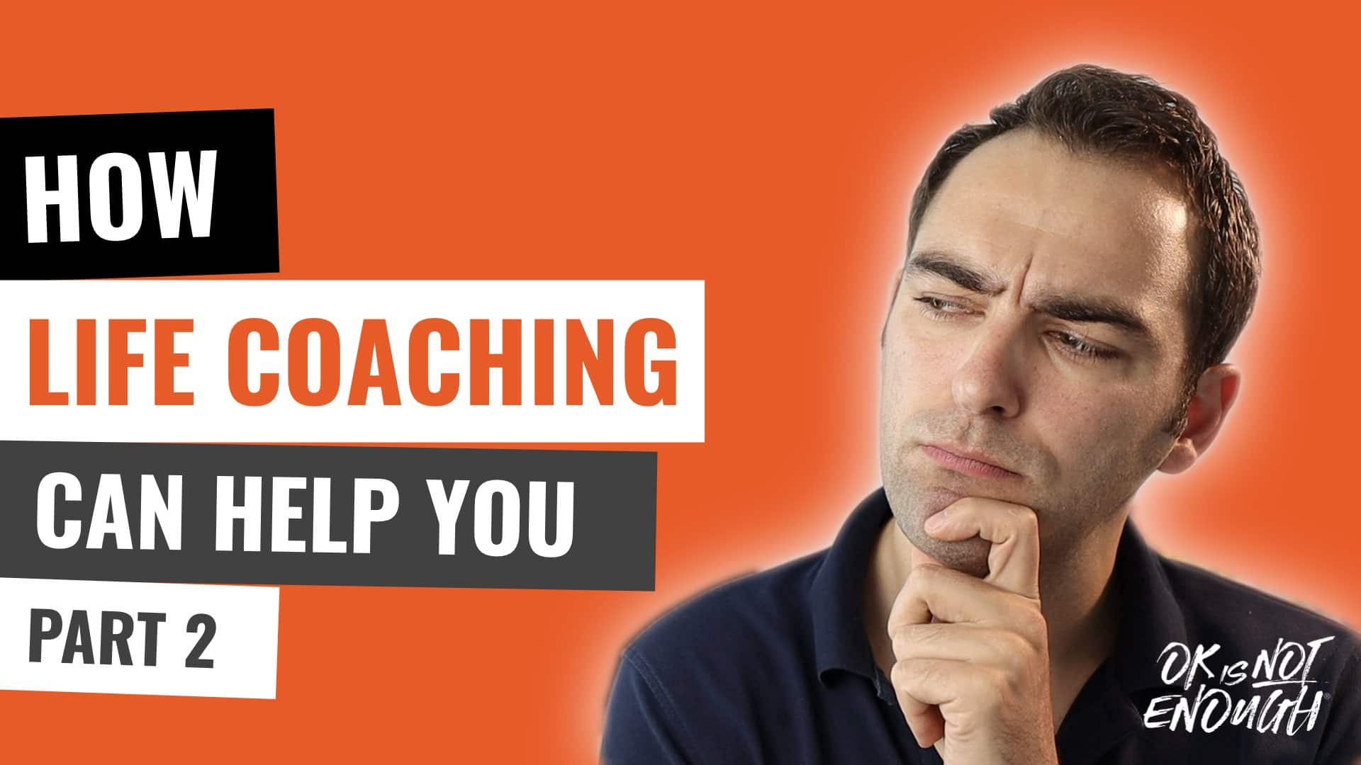 How Life Coaching Can Help You: 10+ Powerful Benefits of Working With a Life Coach (part 2)