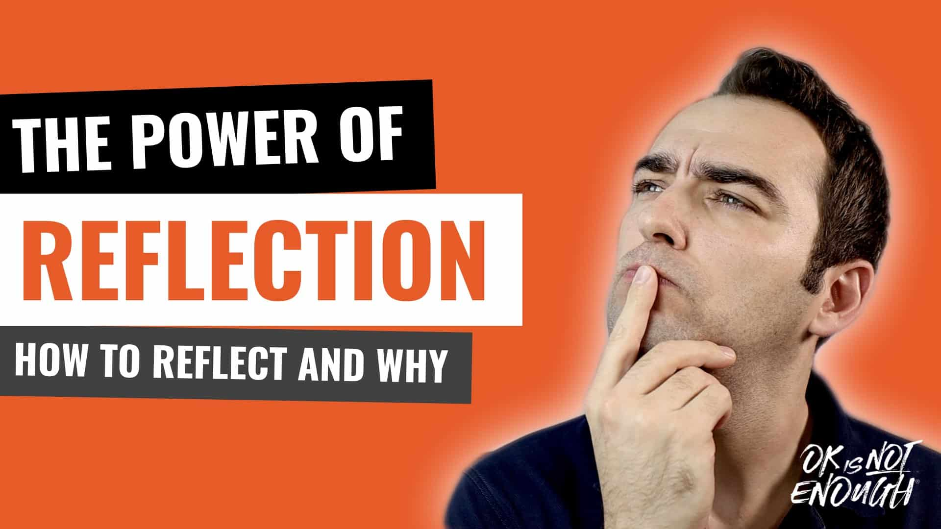 The Power Of Reflection: How to Reflect And Why