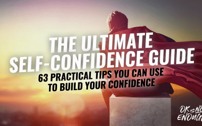 The Ultimate Self-Confidence Guide (2021): 63 Practical Tips You Can Use to Build Your Confidence