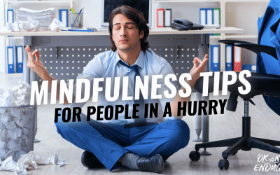 Mindfulness Tips For People In A Hurry