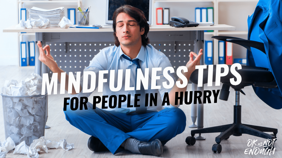 Mindfulness for peopel in a hurry